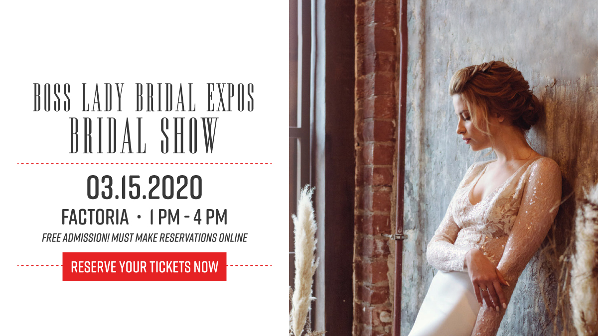 Boss Lady Bridal Expo Bridal Show March 15, 2020